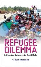 Refugee Dilemma: Sri Lanken Refugees in Tamil Nadu