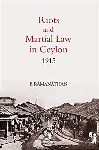 Riots and Martial Law in Ceylon 1915 (Reprint) (Ha…