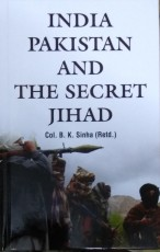 India Pakistan and the Secret Jihad