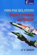 Indo-Pak Relations: Beyond Pulwama and Balakot