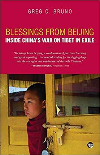 Blessings from Beijing: Inside China's War on Tibe…