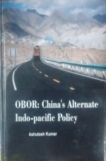 OBOR: China's Alternate Inod-Pacific Policy