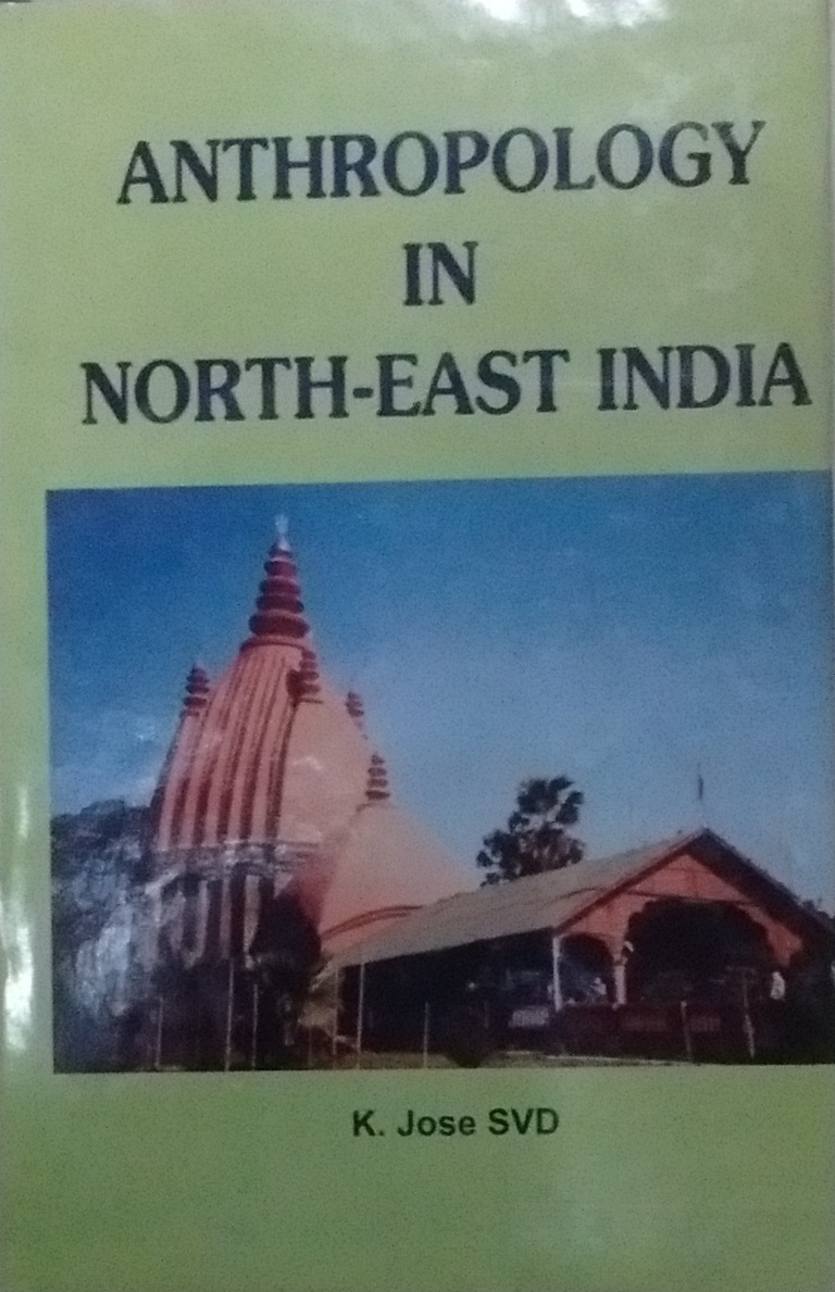 Anthropology in North East India: Empirical Perspe…
