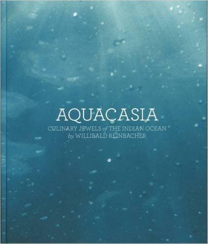 Aquacasia: Culinary Jewels of the Indian Ocean (Ha…