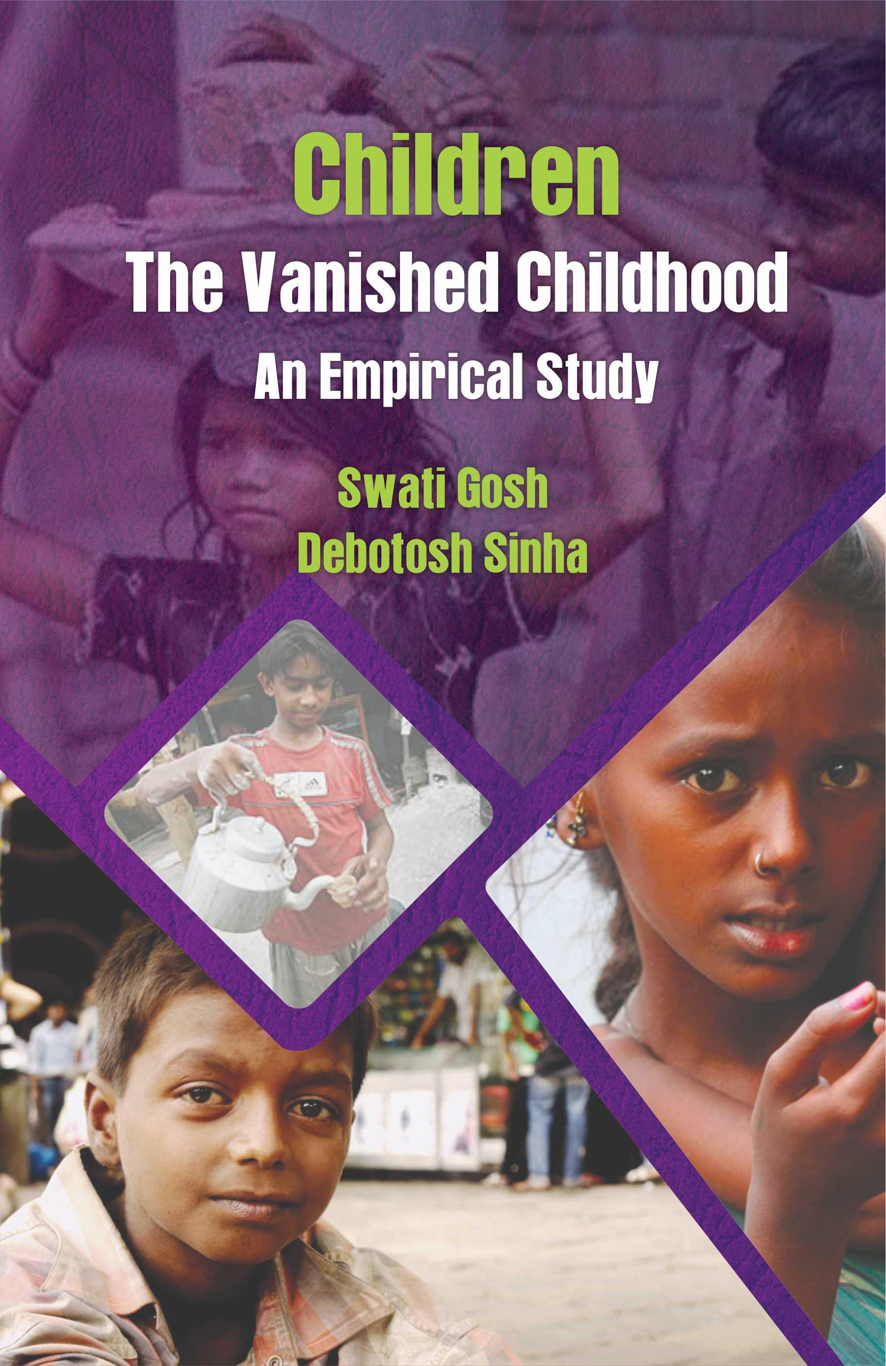 Children: The Vanished Childhood (An Emperical Stu…
