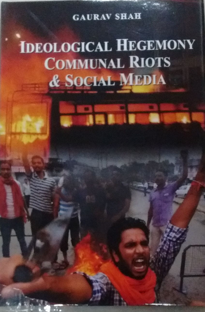 Ideological Hegemony, Communal Riots and Social Me…