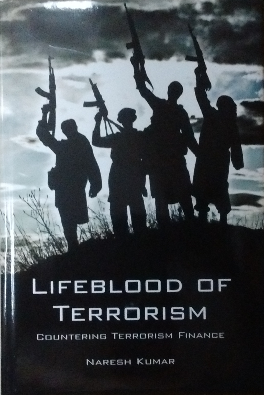 Lifeblood of Terrorism: Countering Terrorism Finan…
