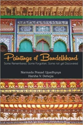 Paintings of Bundelkhand: Some Remembered, Some Fo…