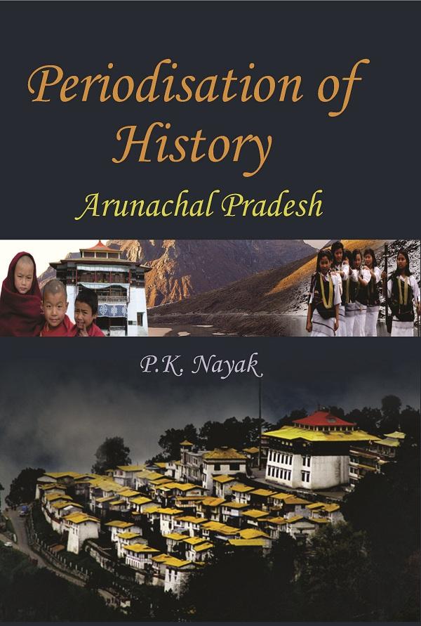 Periodisation of History: Arunachal Pradesh