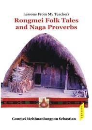 Rongmei Folk Tales and Naga Proverbs