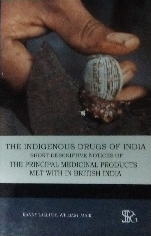 The Indigenous Drugs of India: Short Descriptive N…