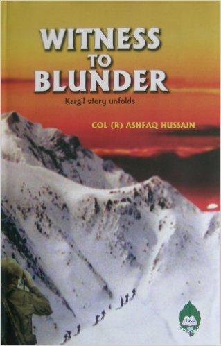 Witness to Blunder: Kargil Story Unfolds