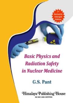 Basic Physics, Radiation Safety and Nuclear Medici…