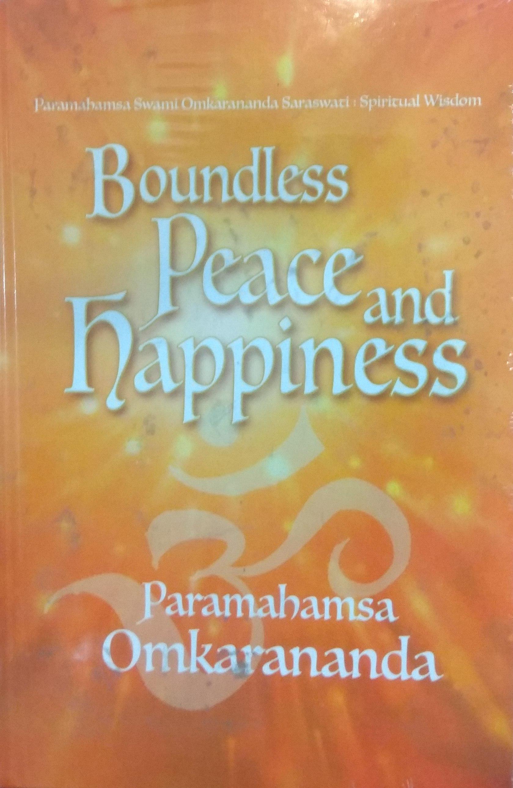 Boundless Peace and Happiness (Paramahamsa Omkaran…