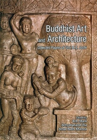 Buddhist Art and Architecture: Collected Papers of…