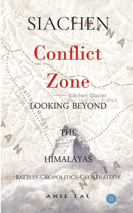 SIACHEN Conflict Zone: Looking Beyond the Himalaya…